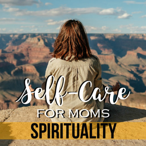 Feeling connected to something bigger than yourself is important for every mom, regardless of what you believe. Here are ten self-care ideas for moms to improve your spirituality.