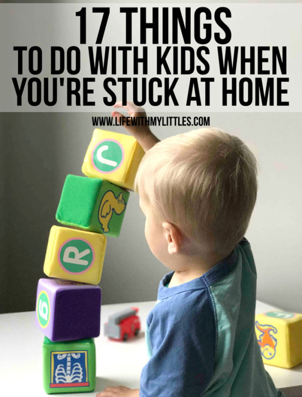 Things to Do with Kids When You're Stuck at Home