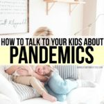 How to Talk to Your Kids About Pandemics