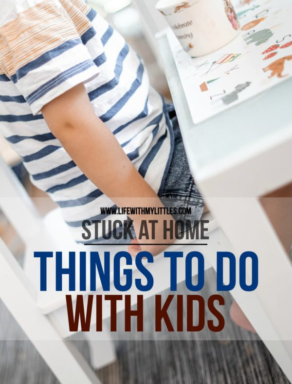Stuck at Home: 36 Things to Do with Kids