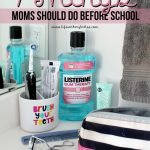 7 Things Moms Should Do Before School