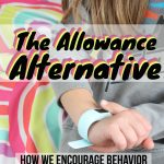 Our Alternative to Allowance: How We Encourage Behavior and Manage Rewards