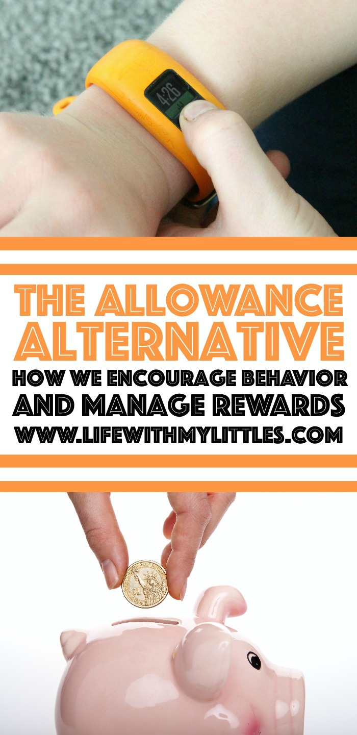 Looking for an alternative to allowance? Here's how we encourage good behavior and manage rewards for our children.