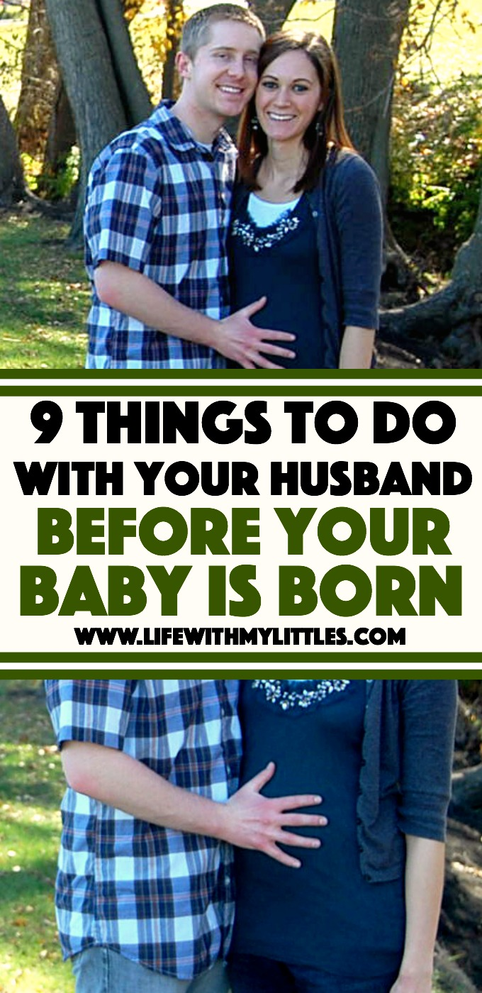 A list of nine things to do with your husband before your baby is born. These are all great things to do with your husband while you are pregnant that you won't be able to do when your baby is born!