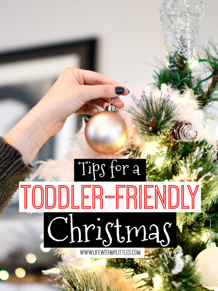 Tips for a toddler-friendly Christmas that will be as magical as it sounds! Follow these ten great tips for decorating for Christmas when you have a toddler or baby at home, and your decorations will actually last until Christmas!
