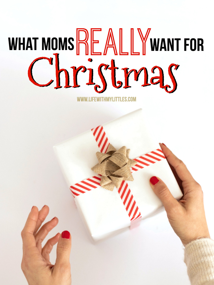 An unfiltered list of what moms really want for Christmas! It's hilarious, but so true! If you need a gift for your wife or mom, you'll find it here!