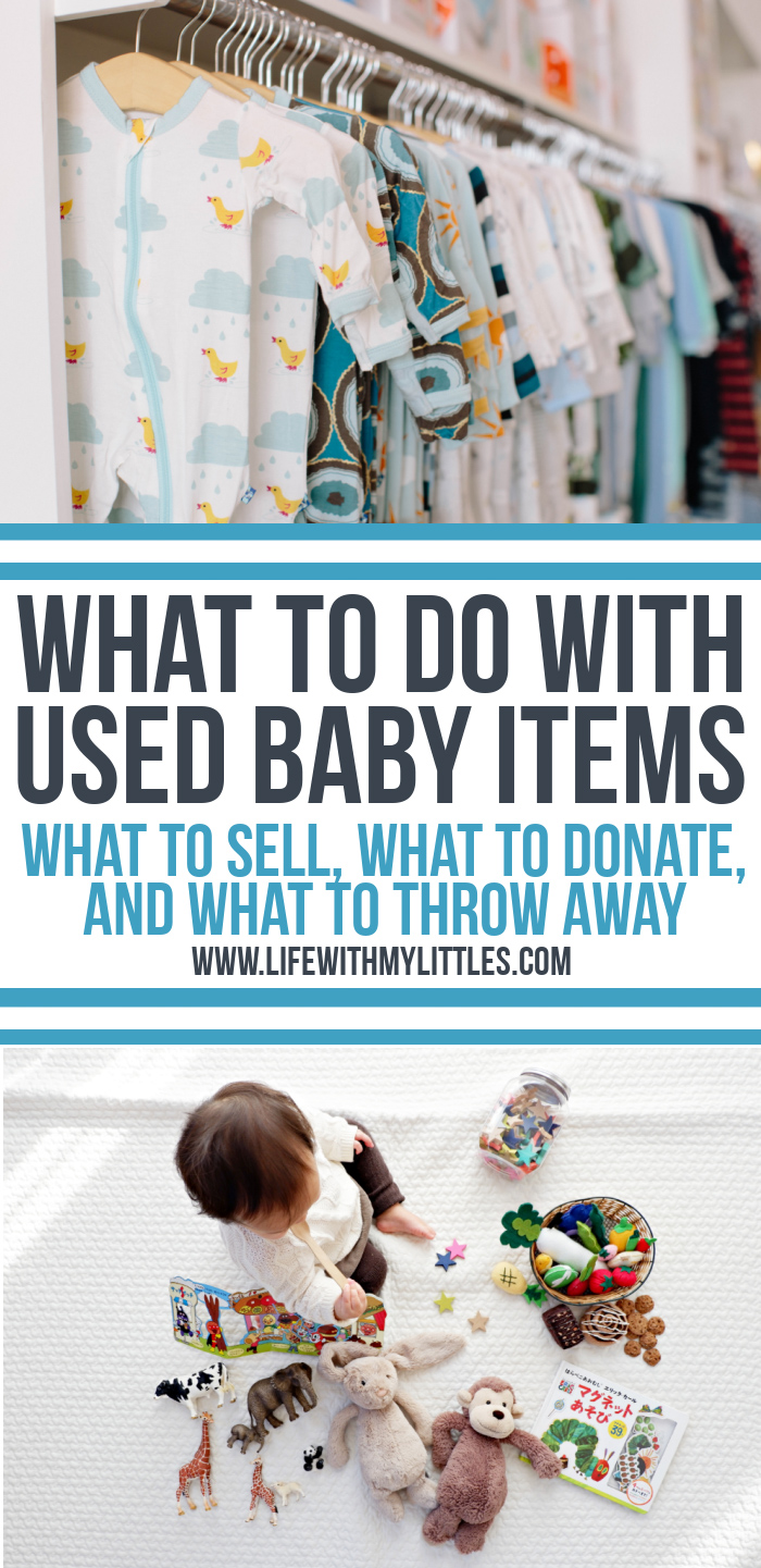 Not sure what to do with used baby items? Here's a helpful guide so you know what baby things to sell, donate, recycle, and throw away!
