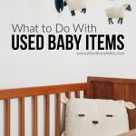 What to Do With Used Baby Items