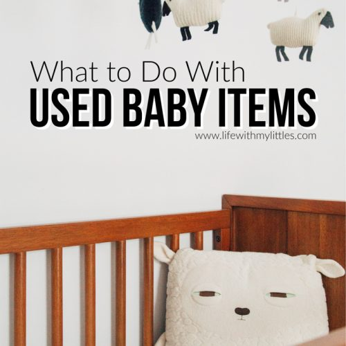 Not sure what to do with used baby items? Here's a helpful guide so you know what baby things to sell, donate, recycle, and throw away
